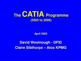 The CATIA Programme 2003 to 2006
