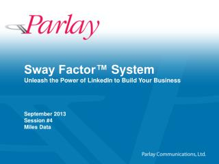 Sway Factor�  System Unleash the Power of LinkedIn to Build Your Business