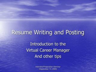 Resume Writing and Posting