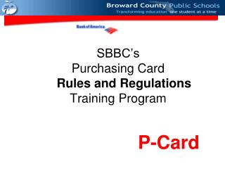 SBBC�s Purchasing Card              Rules and Regulations Training Program