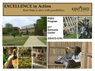 EXCELLENCE in Action Kent State is alive with possibilities