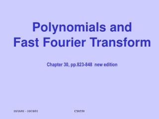 Polynomials and  Fast Fourier Transform Chapter 30, pp.823-848  new edition