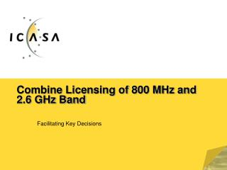 Combine Licensing of 800 MHz and 2.6 GHz Band