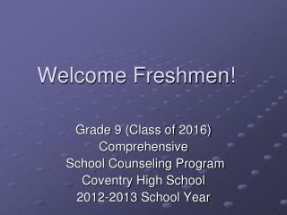 Welcome Freshmen!