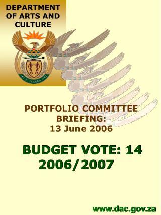 BUDGET VOTE: 14 2006/2007