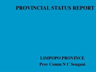 PROVINCIAL STATUS REPORT