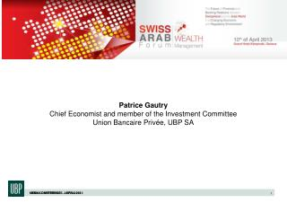 Patrice Gautry Chief Economist and member of the Investment Committee