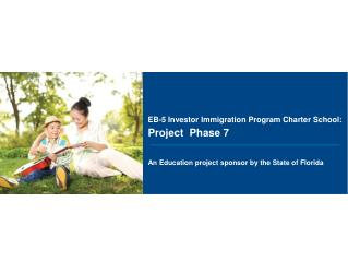 EB-5 Investor Immigration Program Charter School:  Project  Phase 7