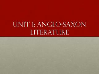 Unit 1: Anglo-Saxon Literature