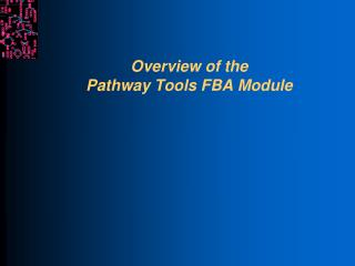 Overview of the  Pathway Tools FBA Module