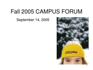 Fall 2005 CAMPUS FORUM