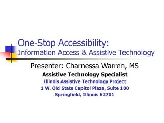 One-Stop Accessibility:  Information Access  Assistive Technology