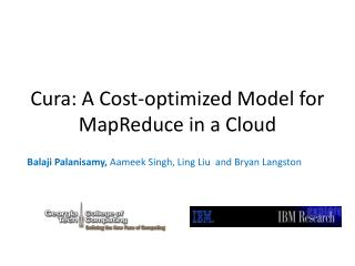 Cura : A Cost-optimized Model for  MapReduce  in a Cloud