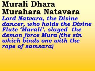Yashoda Baala Nanda Kumara  Lord Krishna is the darling Son of Yasoda and Nanda
