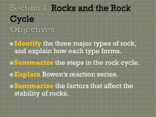 Section 1:  Rocks and the Rock Cycle Objectives