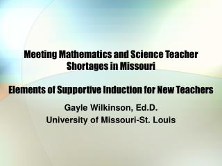 Gayle Wilkinson, Ed.D.  University of Missouri-St. Louis