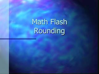 Math Flash Rounding