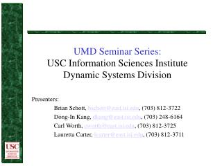 UMD Seminar Series: USC Information Sciences Institute Dynamic Systems Division