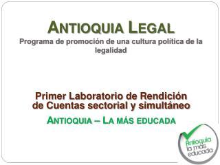 Antioquia Legal Programa de promoción de una cultura política de la legalidad