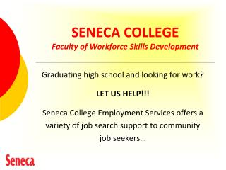 SENECA COLLEGE Faculty of Workforce Skills Development