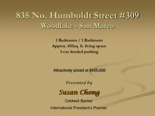 835 No. Humboldt Street #309 Woodlake - San Mateo