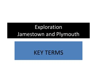 Exploration  Jamestown and Plymouth