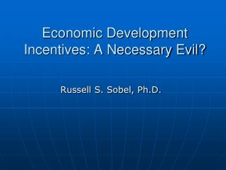 Economic Development Incentives: A Necessary Evil?