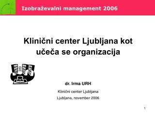 Klinični center Ljubljana kot učeča se organizacija
