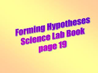 Forming Hypotheses Science Lab Book page 19