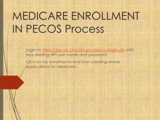 MEDICARE ENROLLMENT IN PECOS Process