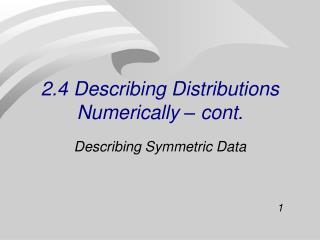 2.4 Describing Distributions Numerically � cont.