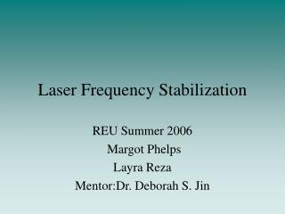Laser Frequency Stabilization