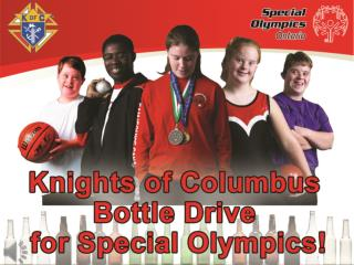 Knights of Columbus Bottle Drive  for Special Olympics
