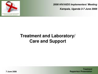 Treatment and Laboratory/ Care and Support