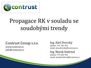 Propagace  RK  v souladu se soudobými trendy