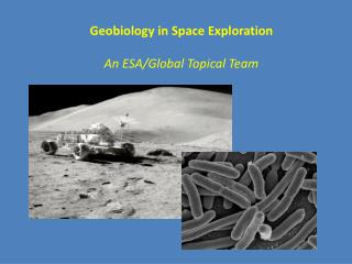 Geobiology in Space Exploration An ESA/Global Topical Team