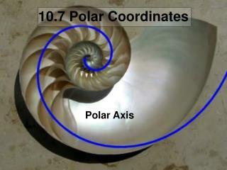 10.7 Polar Coordinates