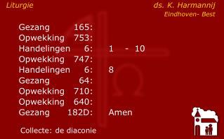 Gezang165: Opwekking753: Handelingen6:1-  10    Opwekking747: Handelingen6: 8