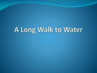 A Long Walk to Water