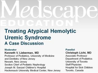Treating Atypical Hemolytic Uremic Syndrome A Case Discussion