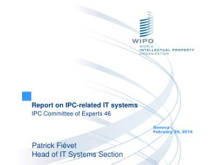 Report on IPC-related IT systems IPC Committee of Experts 46