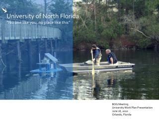 "University of North Florida ""No one like you, no place like this"""