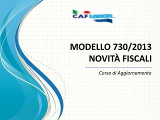MODELLO 730/2013 NOVITÀ FISCALI