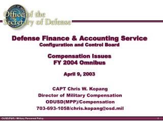 CAPT Chris W. Kopang Director of Military Compensation ODUSD(MPP)/Compensation