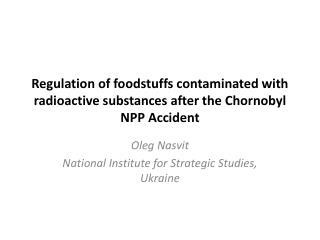 Oleg  Nasvit National Institute for Strategic Studies, Ukraine