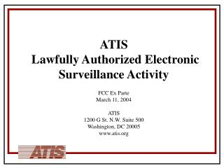 FCC Ex Parte March 11, 2004 ATIS  1200 G St. N.W. Suite 500 Washington, DC 20005 atis