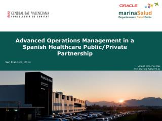 Advanced Operations Management in a Spanish Healthcare Public/Private  Partnership