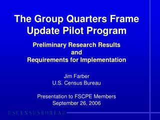Jim Farber U.S. Census Bureau Presentation to FSCPE Members September 26, 2006
