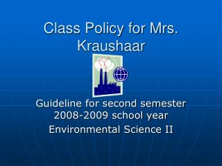 Class Policy for Mrs. Kraushaar