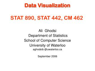 Data Visualization STAT 890, STAT 442, CM 462